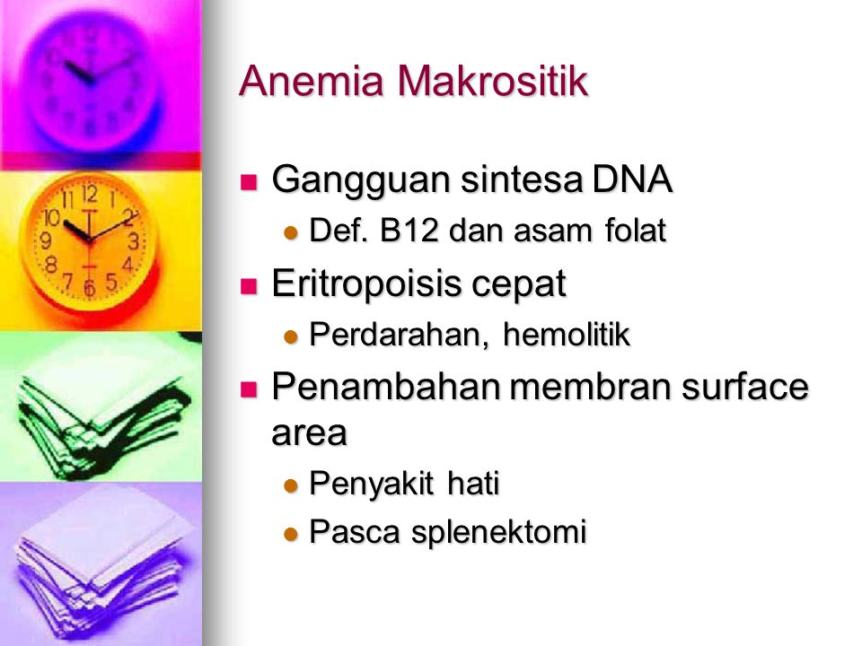 Anemia Makrositik Gangguan sintesa DNA Gangguan sintesa DNA Def.