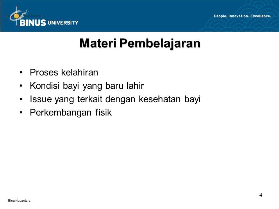 Bina Nusantara Proses Kelahiran Labor merupakan istilah lain untuk proses melahirkan.
