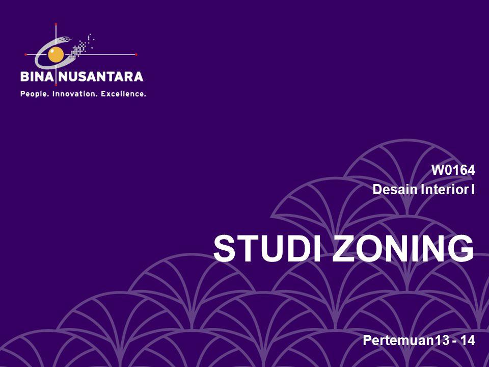 W0164 Desain Interior I STUDI ZONING Pertemuan13 - 14