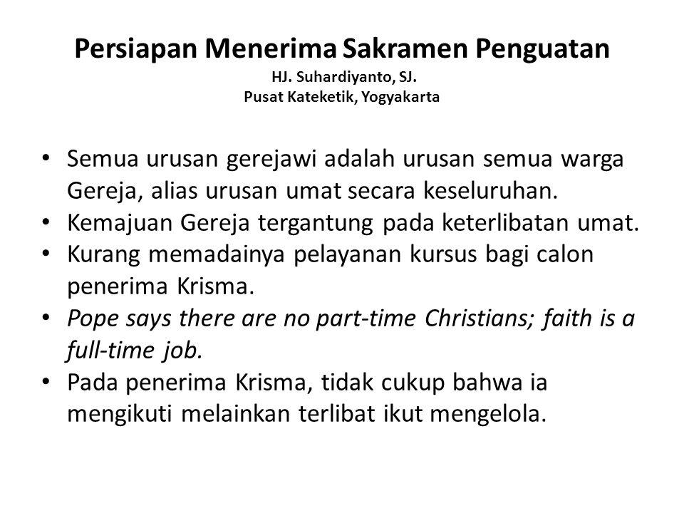 Persiapan Menerima Sakramen Penguatan HJ.Suhardiyanto, SJ.