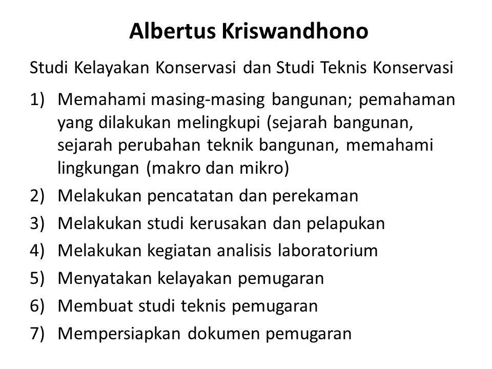 Albertus Kriswandhono Studi Kelayakan Konservasi dan Studi Teknis Konservasi 1)Memahami masing-masing bangunan; pemahaman yang dilakukan melingkupi (s