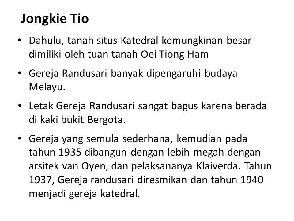 Jongkie Tio Dahulu, tanah situs Katedral kemungkinan besar dimiliki oleh tuan tanah Oei Tiong Ham Gereja Randusari banyak dipengaruhi budaya Melayu. L