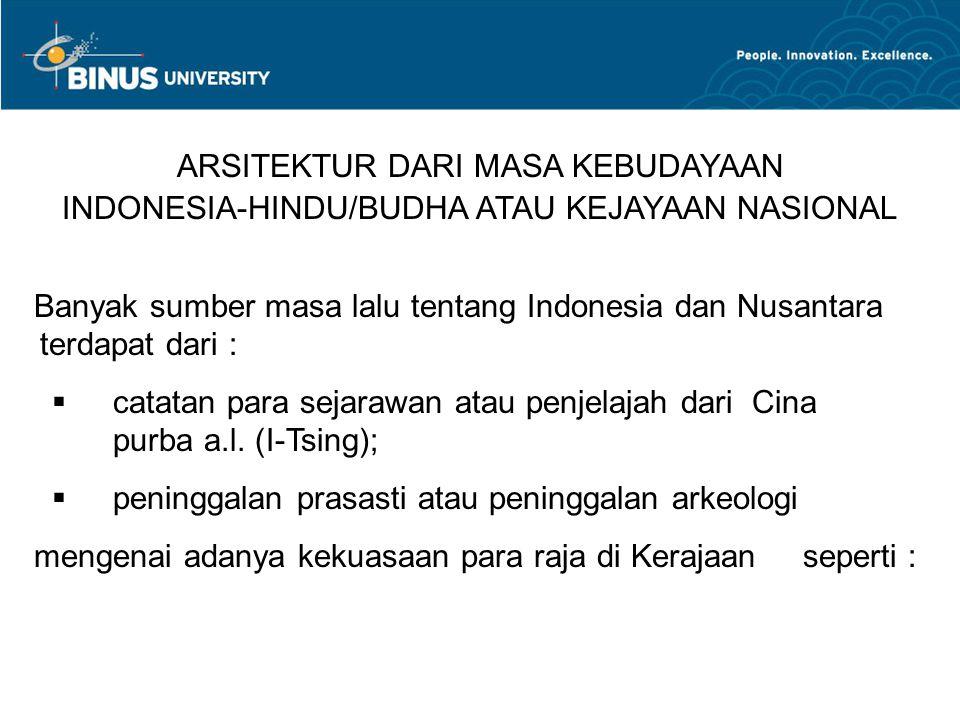  KUTEI di Kalimantan Timur di abad ke- 4 M (Prasasti Mulawarman)  TARUMANAGARA DI Jawa Barat di abad ke -5 M (Prasasti Tugu)  KALING (HOLING) DI Jawa Tengah di abad ke-6 (Prasasti Tuk Mas –diperkirakan sebagai pendahulu kerajaan Mataram.