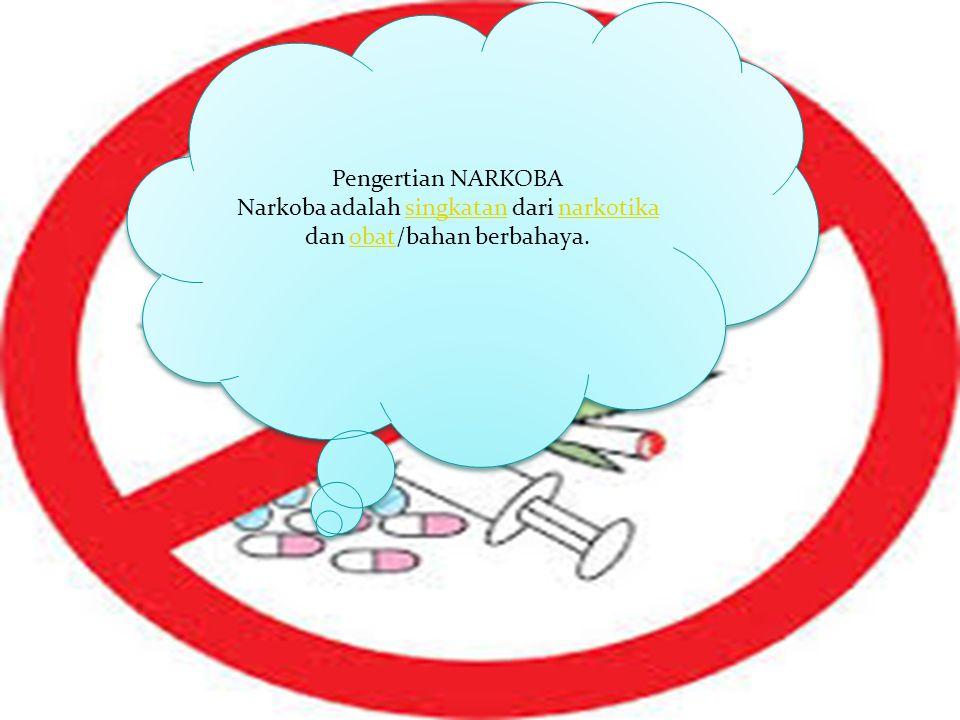 Pengertian NARKOBA Narkoba adalah singkatan dari narkotika dan obat/bahan berbahaya.singkatannarkotikaobat Pengertian NARKOBA Narkoba adalah singkatan