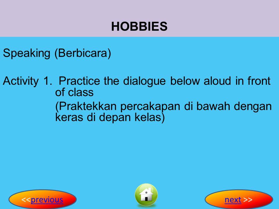 HOBBIES Speaking (Berbicara) Activity 1.
