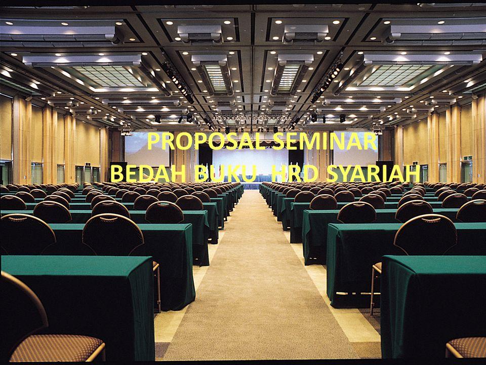 Proposal Bedah Buku di KAMPUS Mencetak HRD Syariah Nan Handal dan Tangguh PROPOSAL SEMINAR BEDAH BUKU HRD SYARIAH