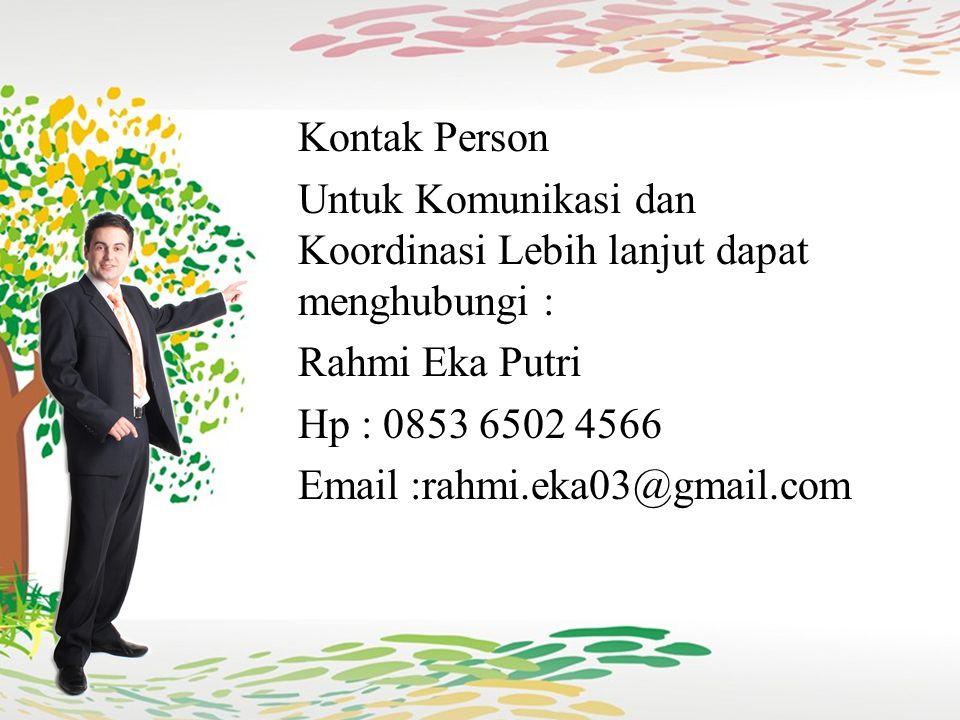 Kontak Person Untuk Komunikasi dan Koordinasi Lebih lanjut dapat menghubungi : Rahmi Eka Putri Hp : 0853 6502 4566 Email :rahmi.eka03@gmail.com (http://ariwahyudi.web.id/jumlah-penduduk-indonesia/)