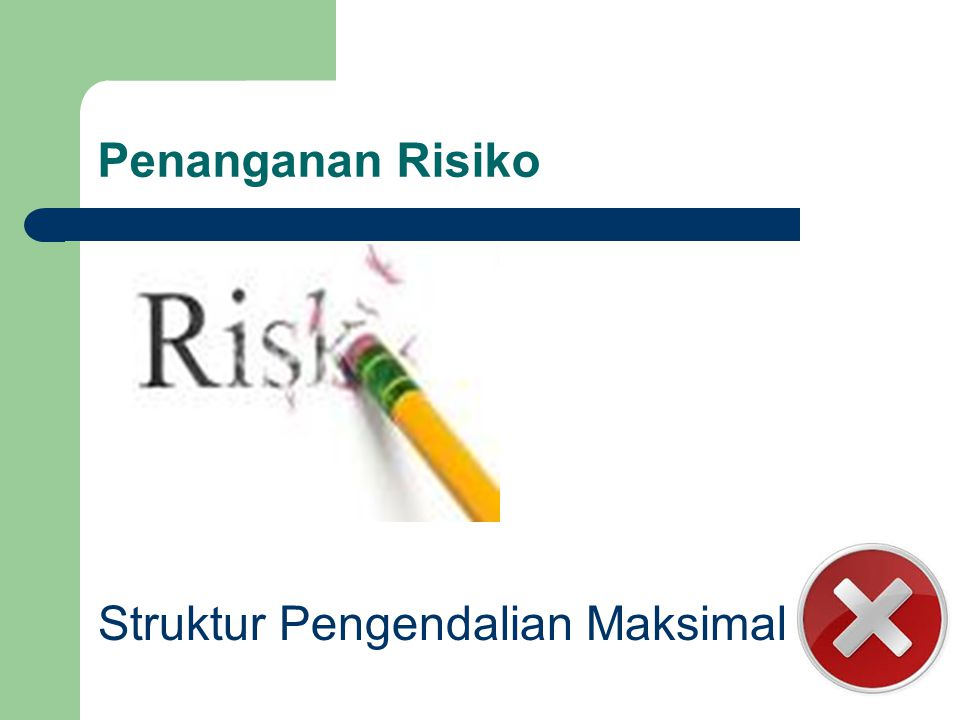 Penanganan Risiko Struktur Pengendalian Maksimal