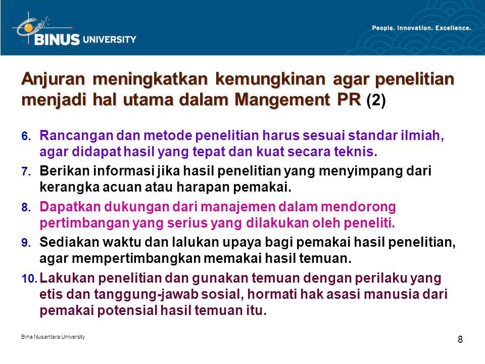 Bina Nusantara University 9 Closing Perusahaan harus menyadari, bahwa unit kerja PR berfungsi khusus bagi manajemen dalam membantu membangun dan memelihara komunikasi bersama.