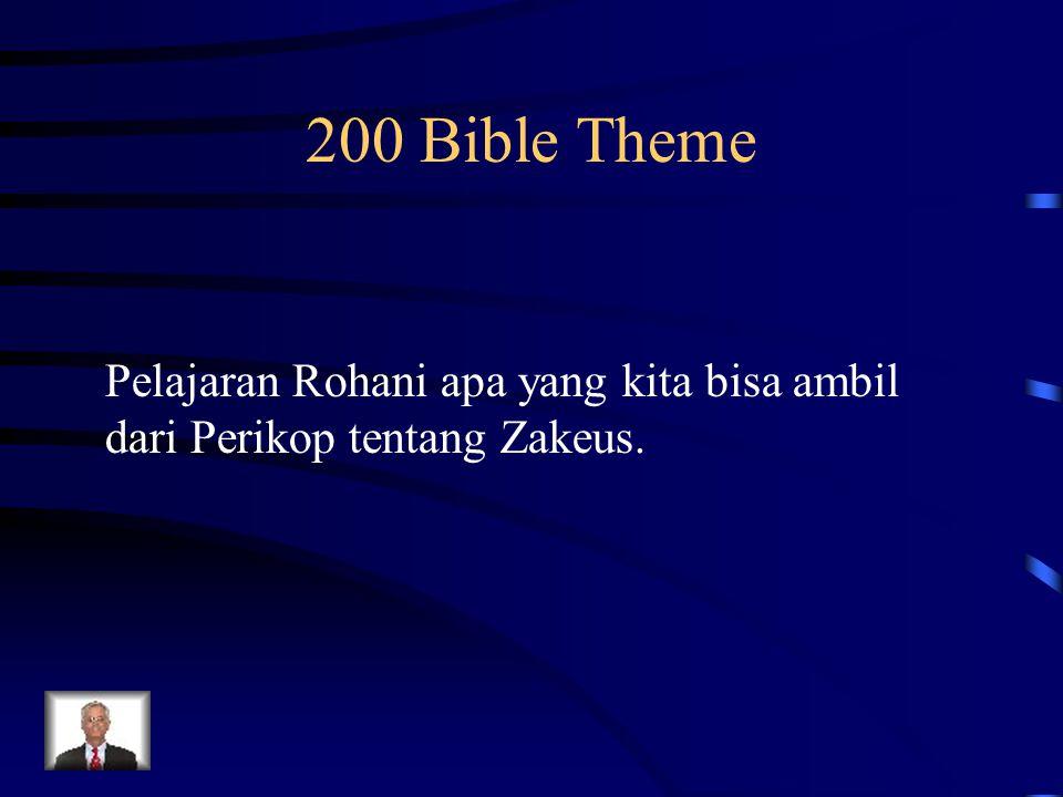 200 Bible Theme Pelajaran Rohani apa yang kita bisa ambil dari Perikop tentang Zakeus.