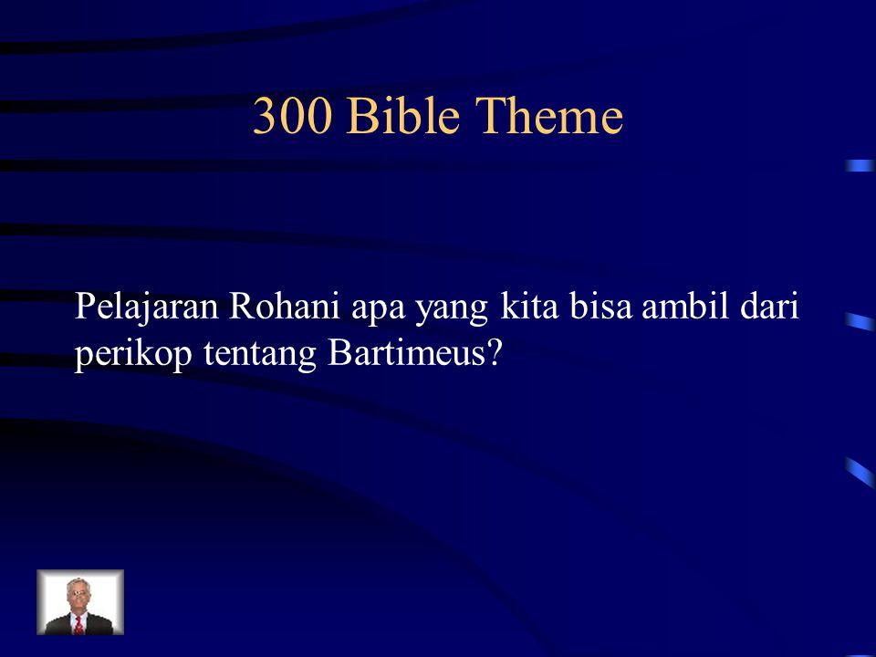 300 Bible Theme Pelajaran Rohani apa yang kita bisa ambil dari perikop tentang Bartimeus?