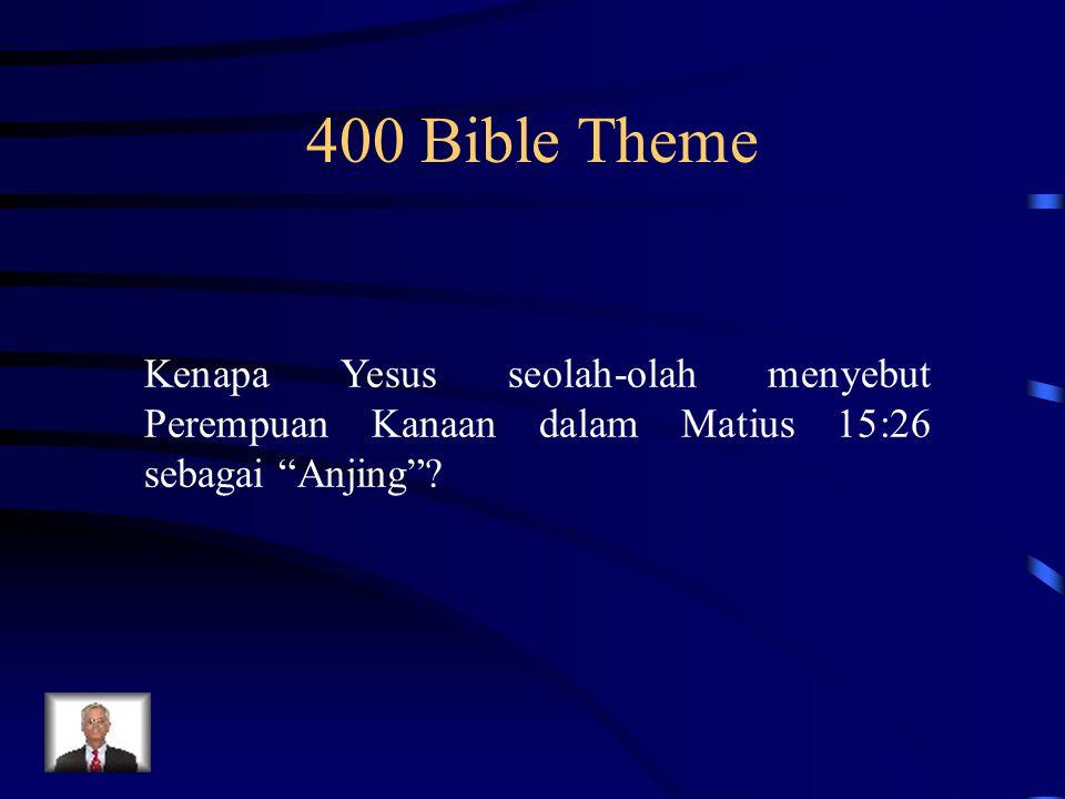 """400 Bible Theme Kenapa Yesus seolah-olah menyebut Perempuan Kanaan dalam Matius 15:26 sebagai """"Anjing""""?"""