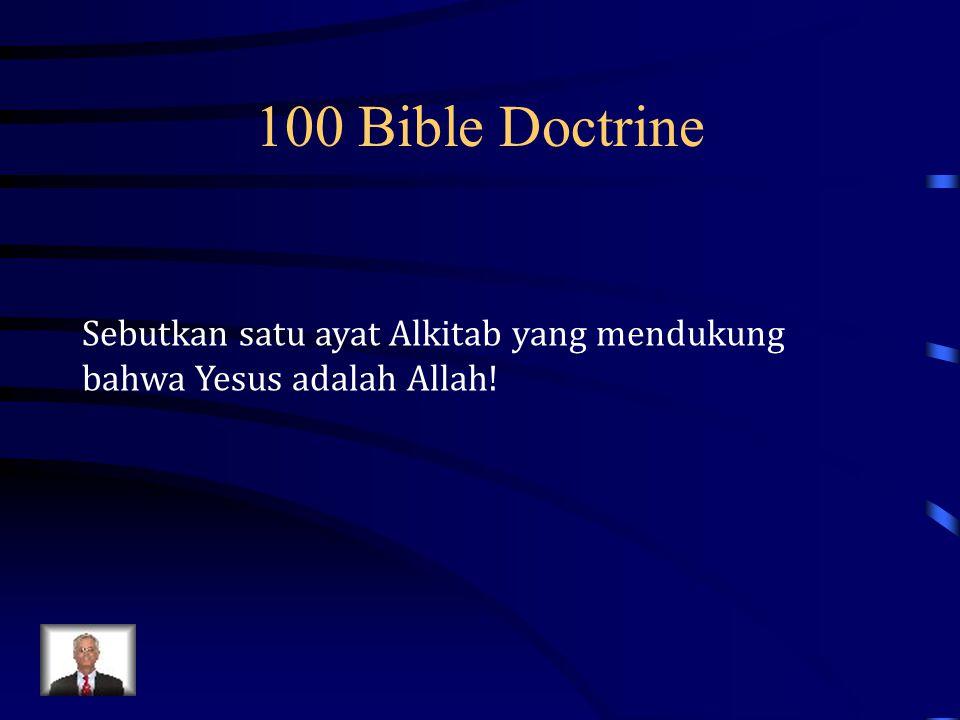 100 Bible Doctrine Sebutkan satu ayat Alkitab yang mendukung bahwa Yesus adalah Allah!