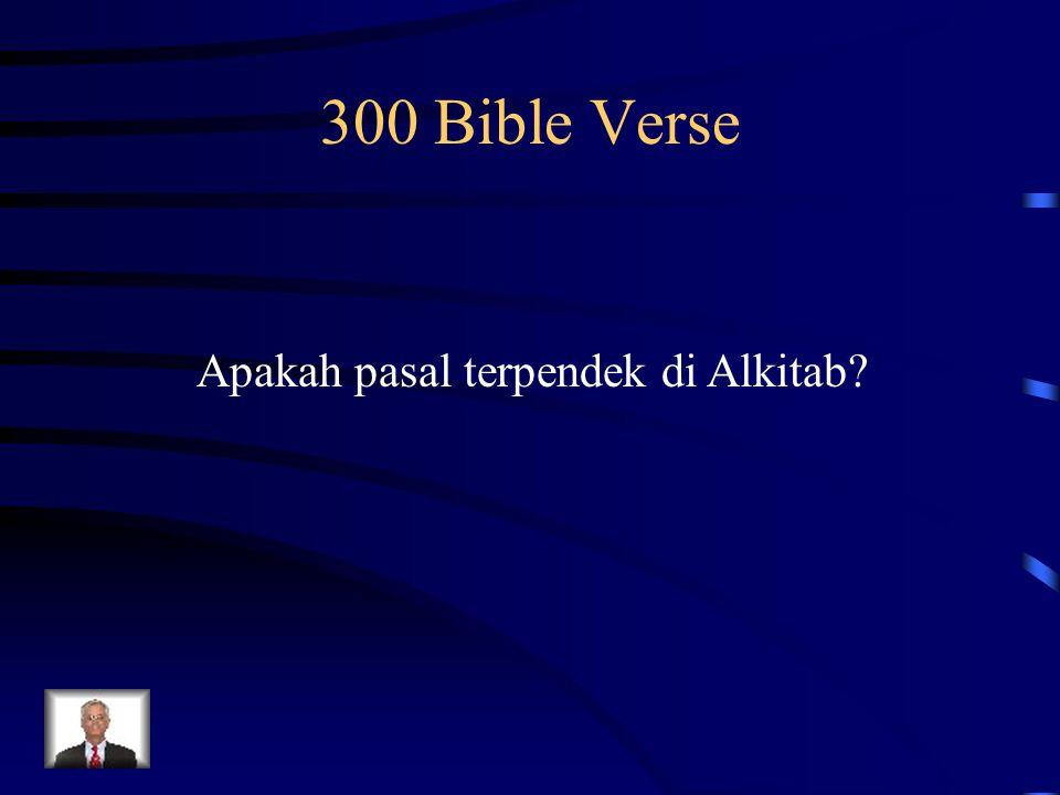 300 Bible Verse Apakah pasal terpendek di Alkitab?