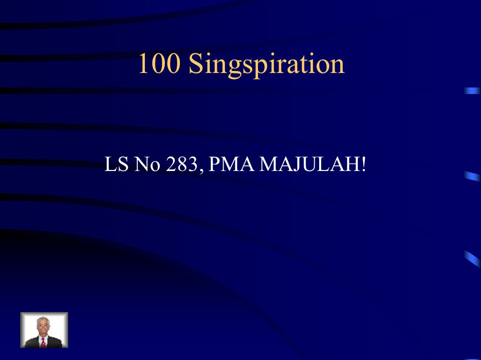 100 Singspiration LS No 283, PMA MAJULAH!