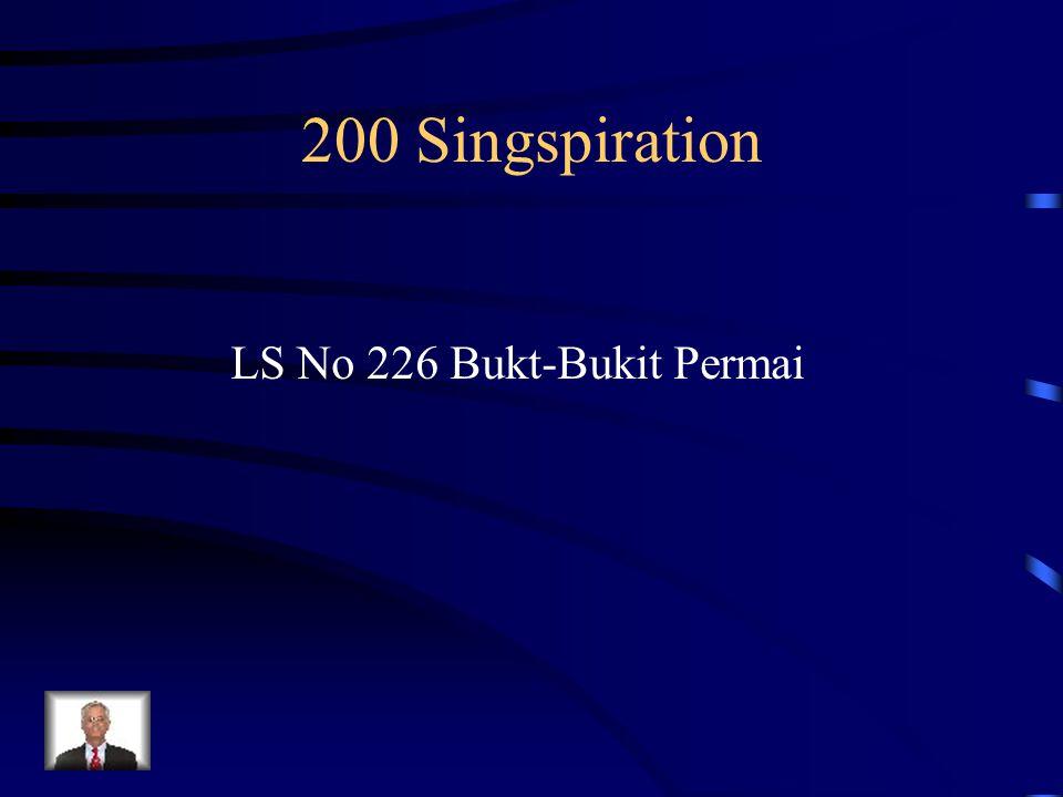 LS No 226 Bukt-Bukit Permai 200 Singspiration