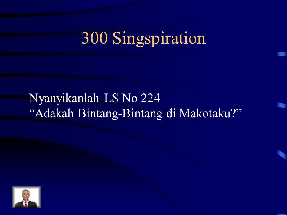 "Nyanyikanlah LS No 224 ""Adakah Bintang-Bintang di Makotaku?"" 300 Singspiration"