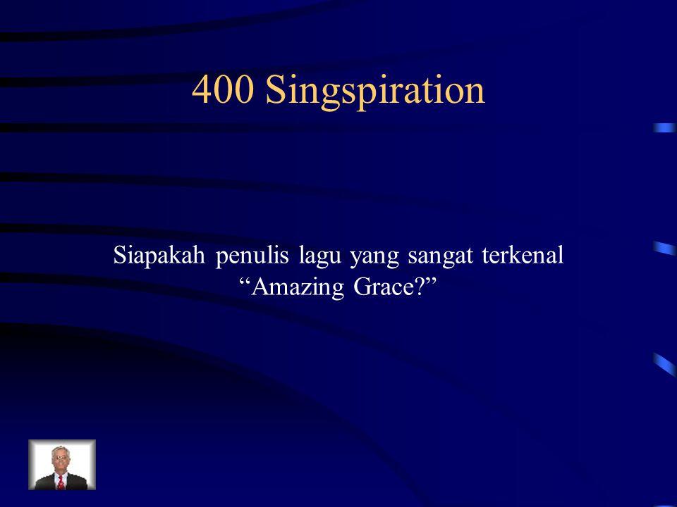 "400 Singspiration Siapakah penulis lagu yang sangat terkenal ""Amazing Grace?"""