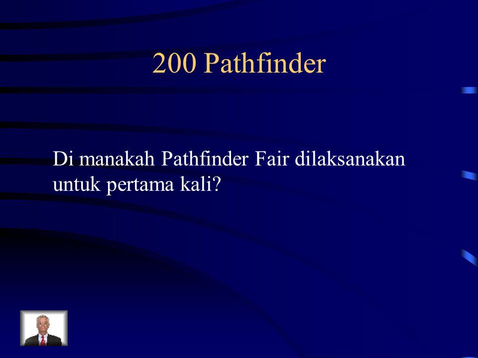 200 Pathfinder Di manakah Pathfinder Fair dilaksanakan untuk pertama kali?