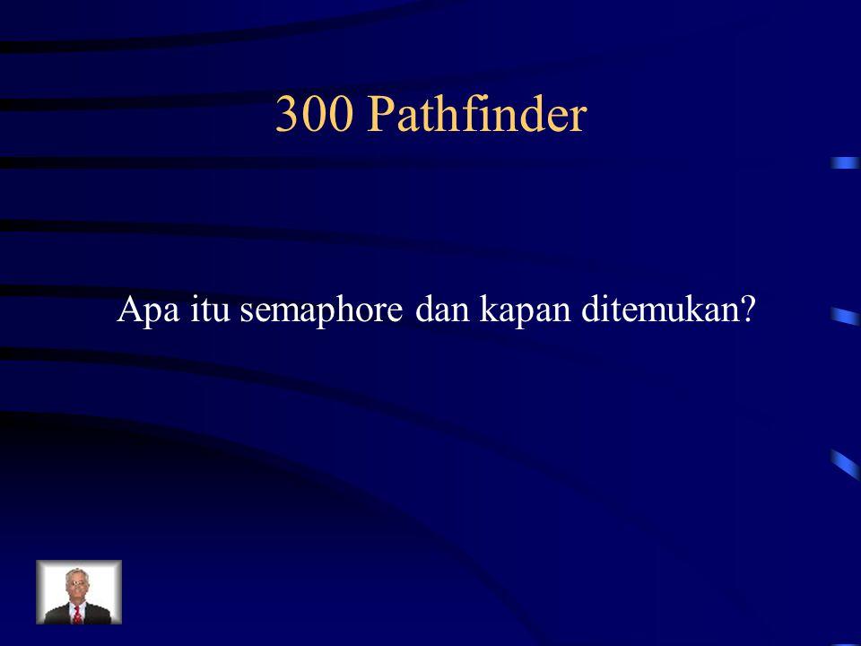 300 Pathfinder Apa itu semaphore dan kapan ditemukan?