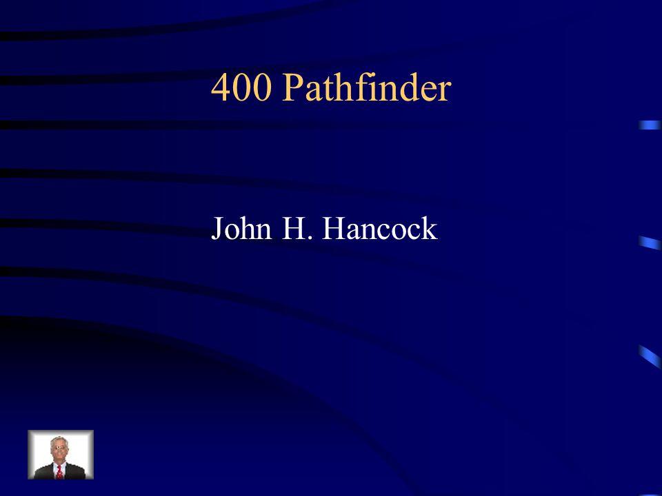 400 Pathfinder John H. Hancock