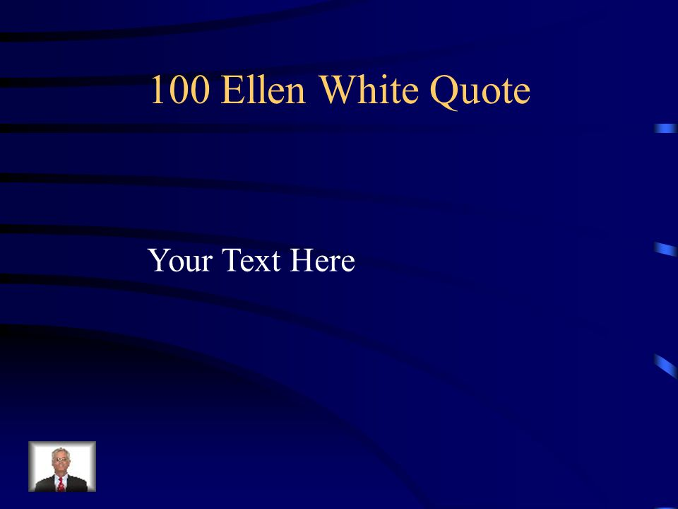 Your Text Here 100 Ellen White Quote