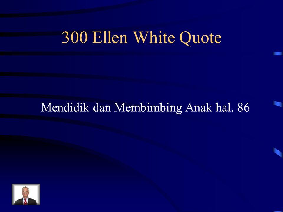 Mendidik dan Membimbing Anak hal. 86 300 Ellen White Quote