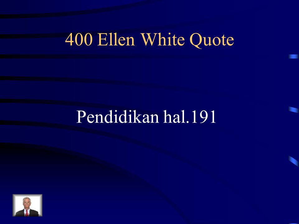 Pendidikan hal.191 400 Ellen White Quote