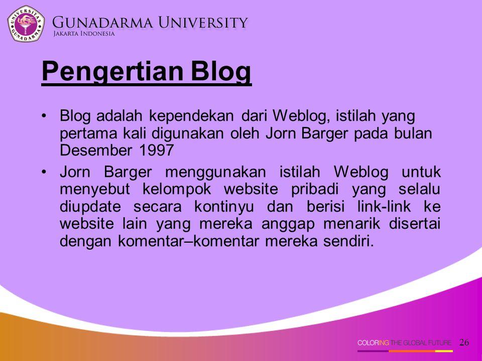 26 Blog adalah kependekan dari Weblog, istilah yang pertama kali digunakan oleh Jorn Barger pada bulan Desember 1997 Jorn Barger menggunakan istilah W