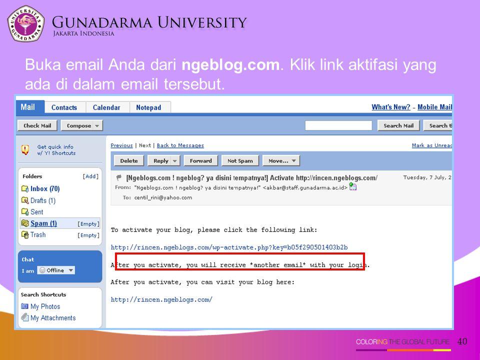 40 Buka email Anda dari ngeblog.com. Klik link aktifasi yang ada di dalam email tersebut.