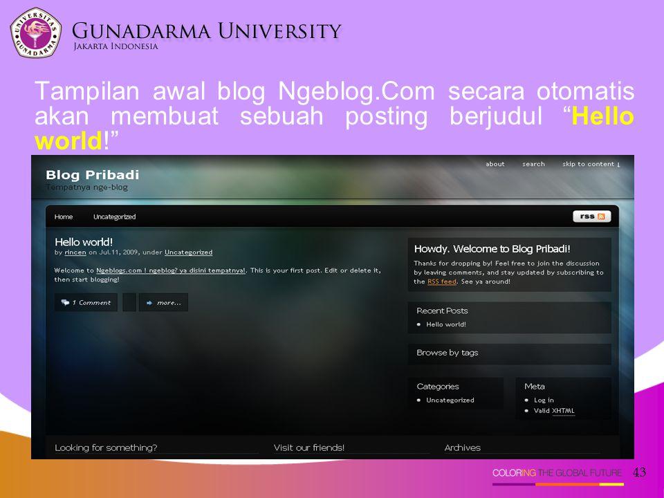 """43 Tampilan awal blog Ngeblog.Com secara otomatis akan membuat sebuah posting berjudul """"Hello world!"""""""