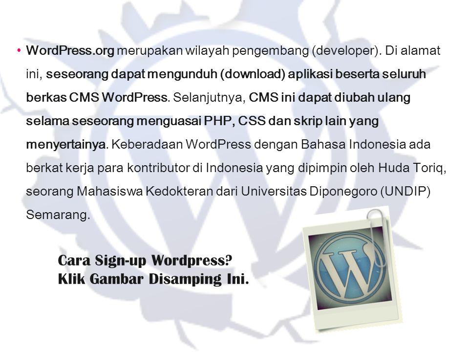 WordPress.org merupakan wilayah pengembang (developer). Di alamat ini, seseorang dapat mengunduh (download) aplikasi beserta seluruh berkas CMS WordPr