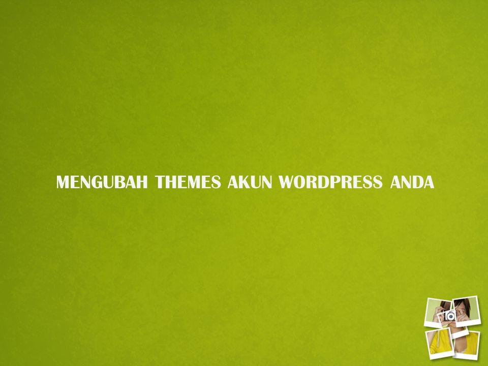 MENGUBAH THEMES AKUN WORDPRESS ANDA