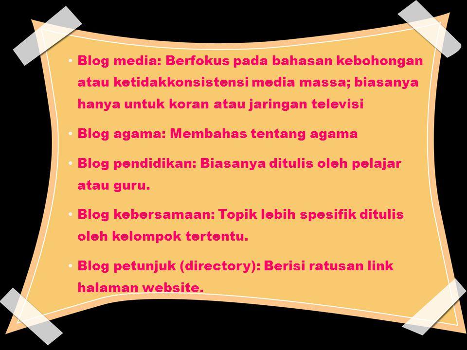 Blog bisnis: Digunakan oleh pegawai atau wirausahawan untuk kegiatan promosi bisnis mereka Blog pengejawantahan: Fokus tentang objek diluar manusia; seperti anjing Blog pengganggu (spam): Digunakan untuk promosi bisnis affiliate; juga dikenal sebagai splogs (Spam Blog)