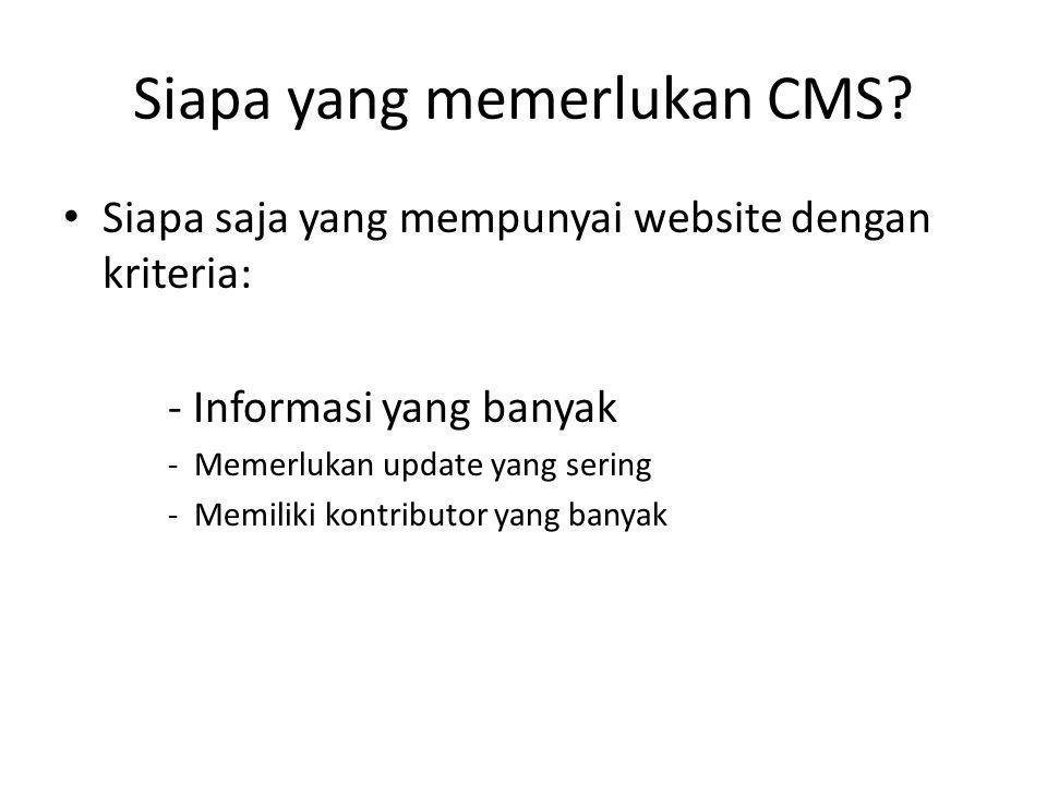 Siapa yang memerlukan CMS.
