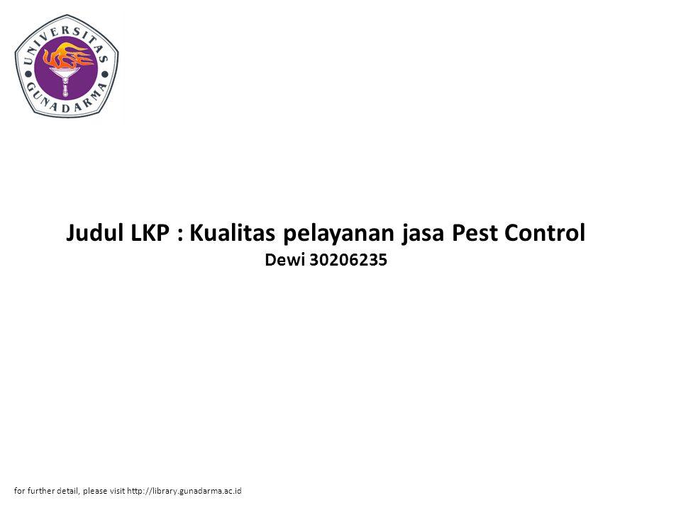 Judul LKP : Kualitas pelayanan jasa Pest Control Dewi 30206235 for further detail, please visit http://library.gunadarma.ac.id