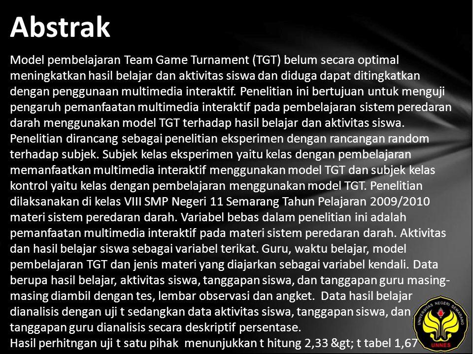 Abstrak Model pembelajaran Team Game Turnament (TGT) belum secara optimal meningkatkan hasil belajar dan aktivitas siswa dan diduga dapat ditingkatkan dengan penggunaan multimedia interaktif.