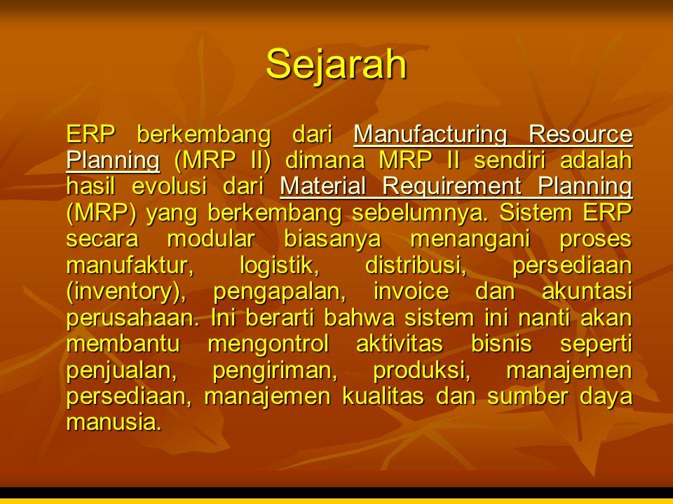 Sejarah ERP berkembang dari Manufacturing Resource Planning (MRP II) dimana MRP II sendiri adalah hasil evolusi dari Material Requirement Planning (MR