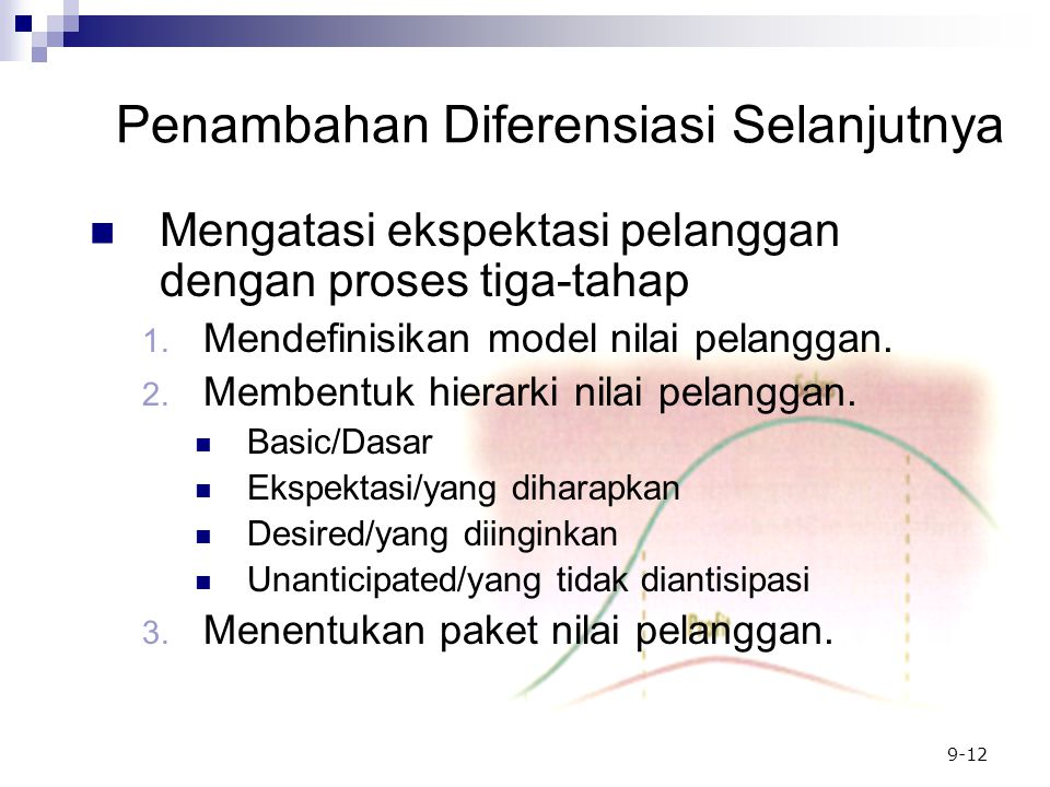 9-12 Penambahan Diferensiasi Selanjutnya Mengatasi ekspektasi pelanggan dengan proses tiga-tahap 1.