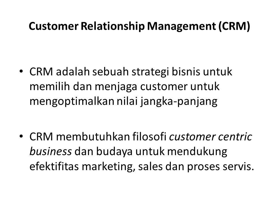 Customer Relationship Management (CRM) CRM adalah sebuah strategi bisnis untuk memilih dan menjaga customer untuk mengoptimalkan nilai jangka-panjang