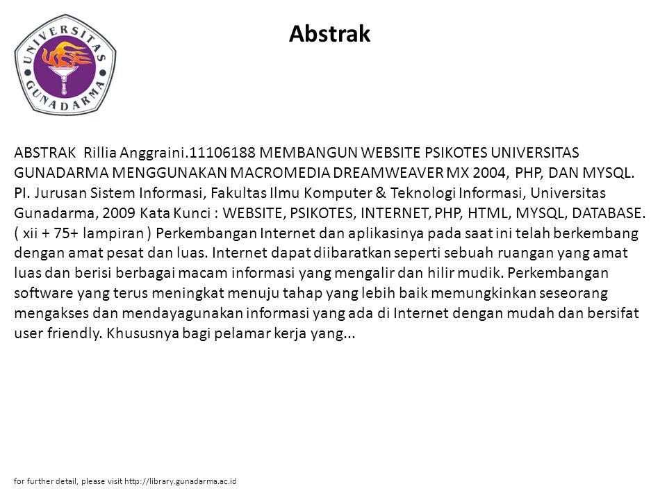 Abstrak ABSTRAK Rillia Anggraini.11106188 MEMBANGUN WEBSITE PSIKOTES UNIVERSITAS GUNADARMA MENGGUNAKAN MACROMEDIA DREAMWEAVER MX 2004, PHP, DAN MYSQL.