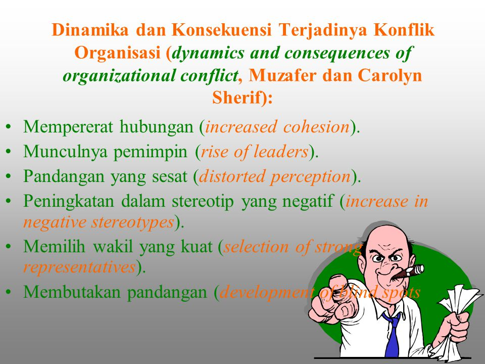 Dinamika dan Konsekuensi Terjadinya Konflik Organisasi (dynamics and consequences of organizational conflict, Muzafer dan Carolyn Sherif): Mempererat hubungan (increased cohesion).