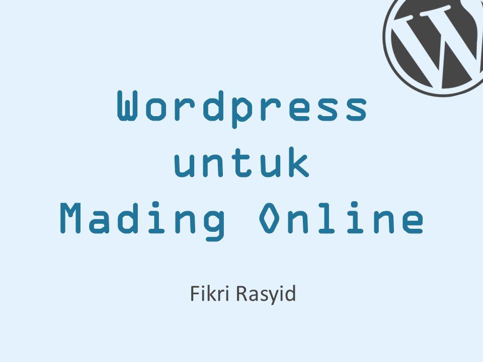 Wordpress untuk Mading Online Fikri Rasyid
