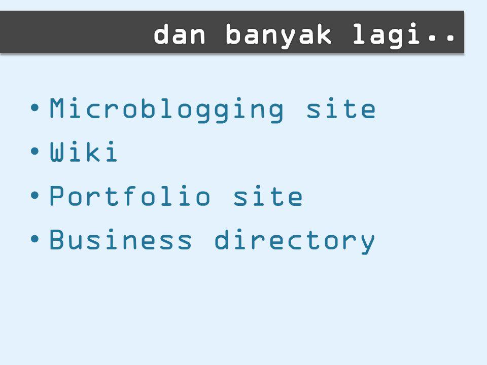 Microblogging site Wiki Portfolio site Business directory