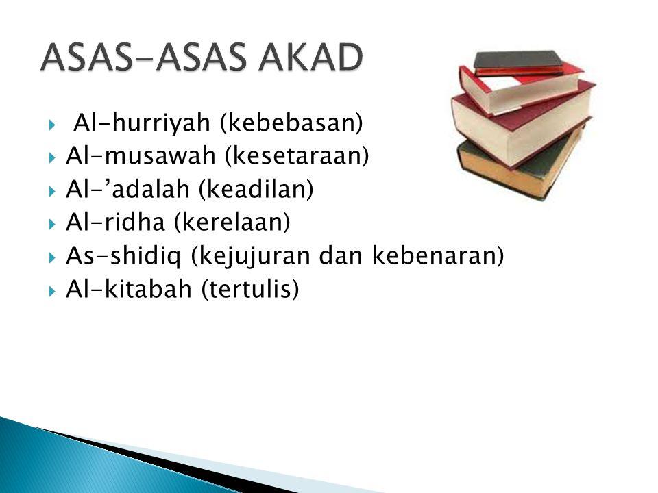  Al-hurriyah (kebebasan)  Al-musawah (kesetaraan)  Al-'adalah (keadilan)  Al-ridha (kerelaan)  As-shidiq (kejujuran dan kebenaran)  Al-kitabah (tertulis)