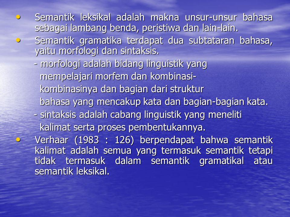 Objek dan Jenis Semantik Objek semantik adalah bahasa dengan berbagai komponen dan tatarannya. Komponen bahasa adalah leksikon atau kosa kata dari bah