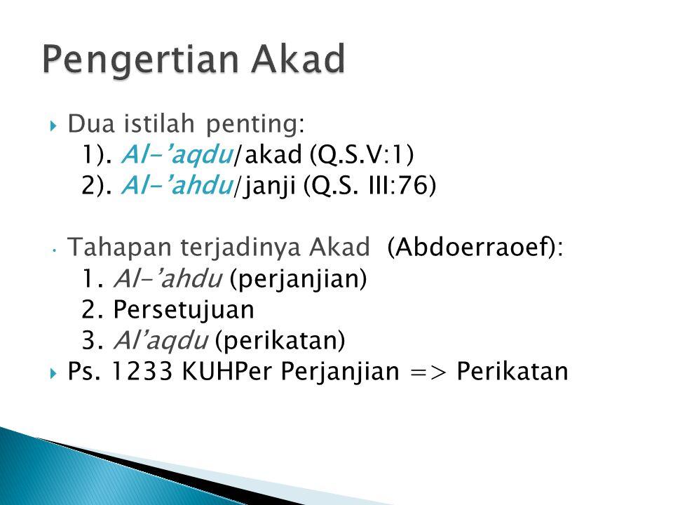  Dua istilah penting: 1).Al-'aqdu/akad (Q.S.V:1) 2).