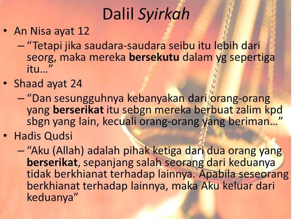 """Dalil Syirkah An Nisa ayat 12 – """"Tetapi jika saudara-saudara seibu itu lebih dari seorg, maka mereka bersekutu dalam yg sepertiga itu…"""" Shaad ayat 24"""
