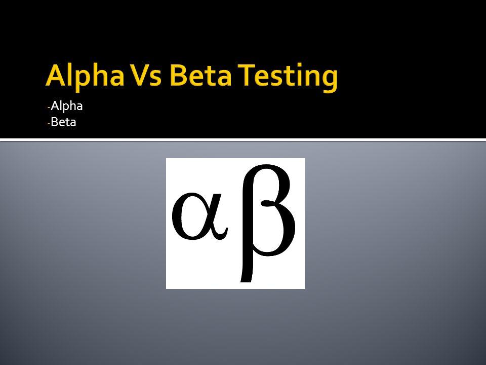 - Alpha - Beta