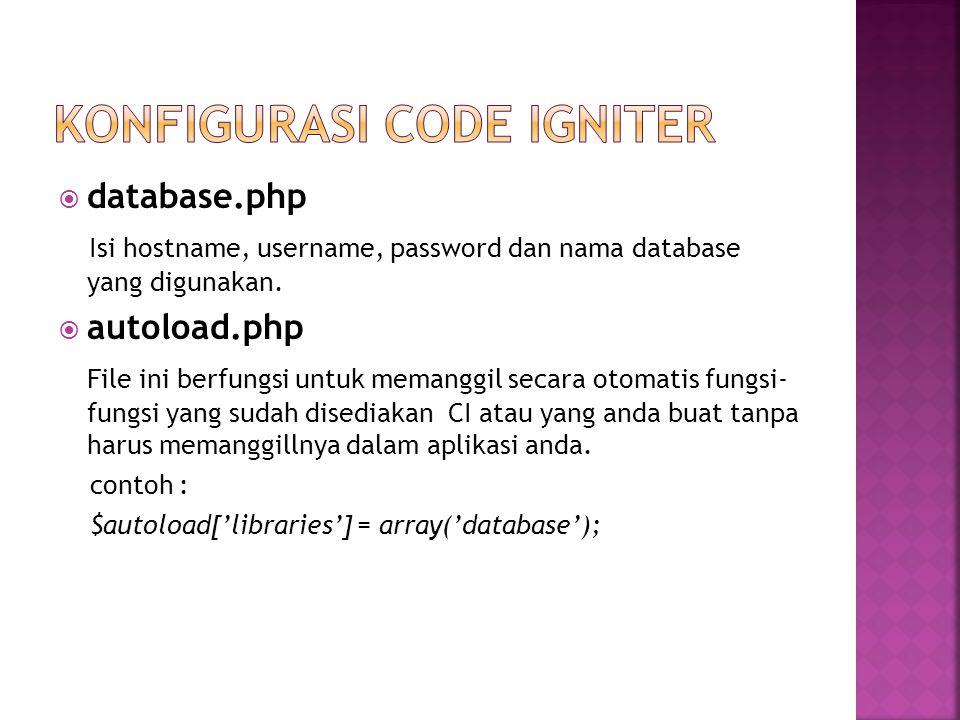  database.php Isi hostname, username, password dan nama database yang digunakan.